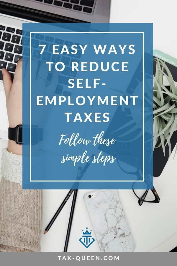 7 Easy Ways to Reduce Self-employment Taxes in 2020   Self ...