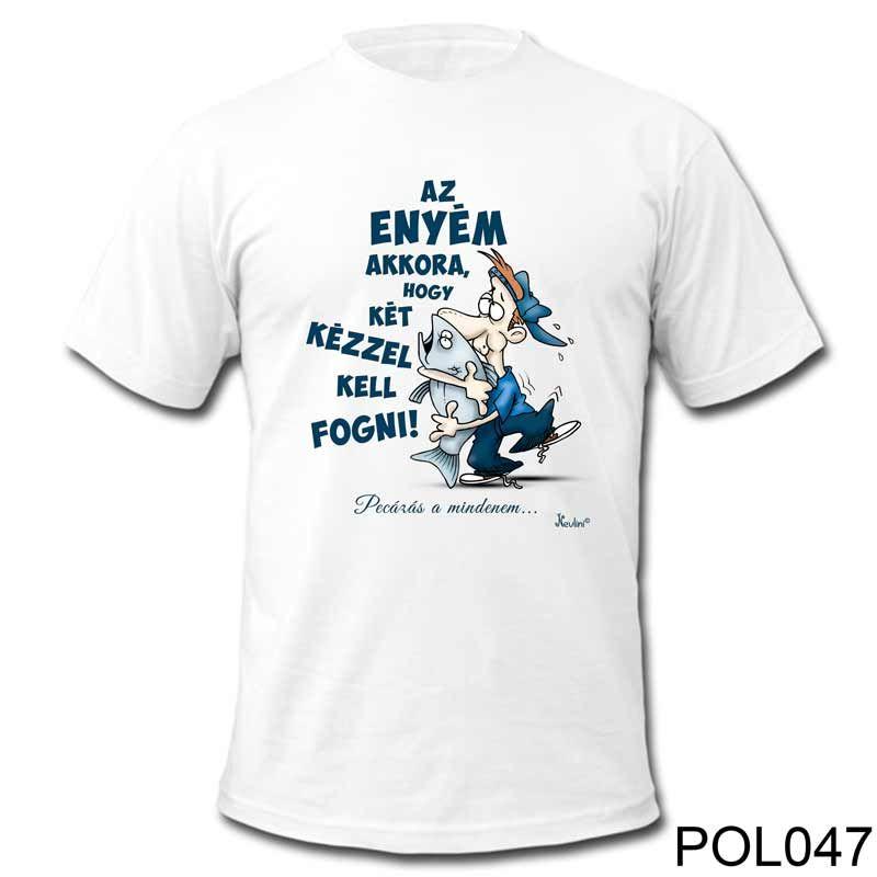 Vicces Feliratú Pólók Horgászoknak. Vicces Ajándékok.  54ab4c4bd1