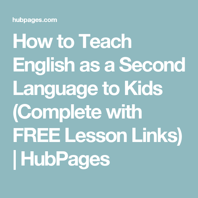 How to Teach English as a Second Language to Kids ...