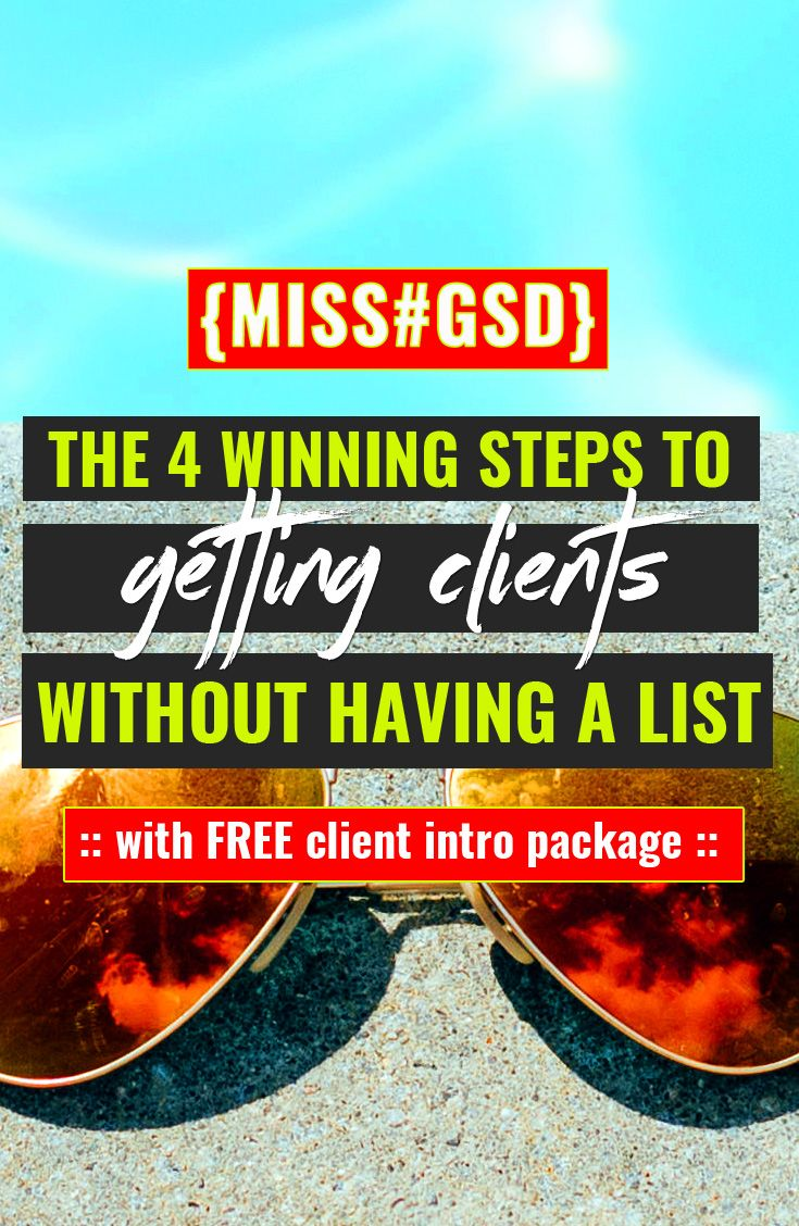 THE 4 WINNING STEPS TO GETTING CLIENTS WITHOUT HAVING A LIST :: how freelancers like you can find clients like it's their job.... because it is! http://missgsd.com/blog/getting-clients-without-list/?utm_campaign=coschedule&utm_source=pinterest&utm_medium=Miss%20%23GSD