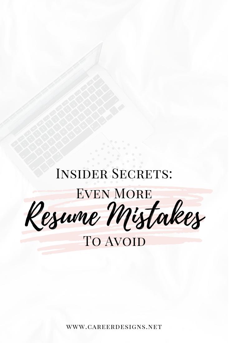 Insider Secrets Even More Resume Mistakes To Avoid Career Designs Job Interview Advice Resume Resume Tips