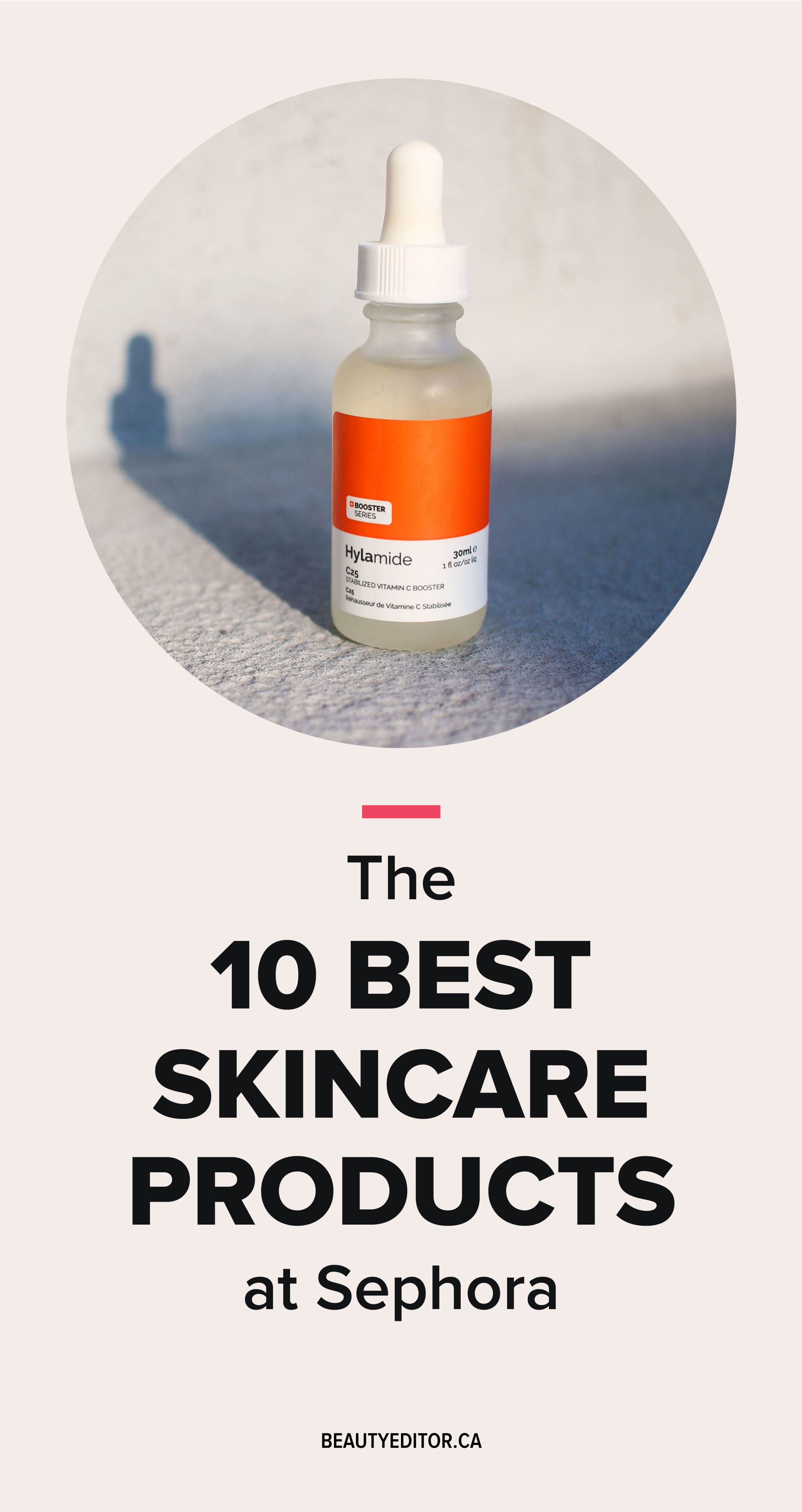 Editor S Picks The 10 Best Skincare Products At Sephora Right Now From Serum To Sunscreen Best Skincare Products Sephora Skin Care Skin Care