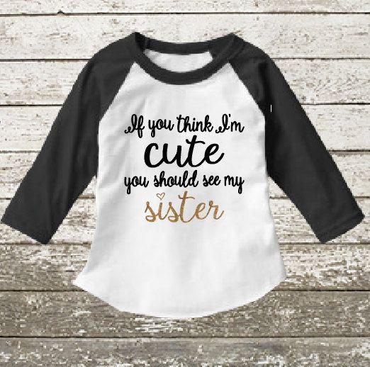 de6e47adf Sister shirt If you think I'm cute toddler baby raglan baseball shirt funny  twin girl shirt cute toddler shirt matching outfit big sister by Shop419 on  Etsy