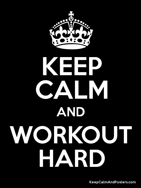 keep calm and workout.