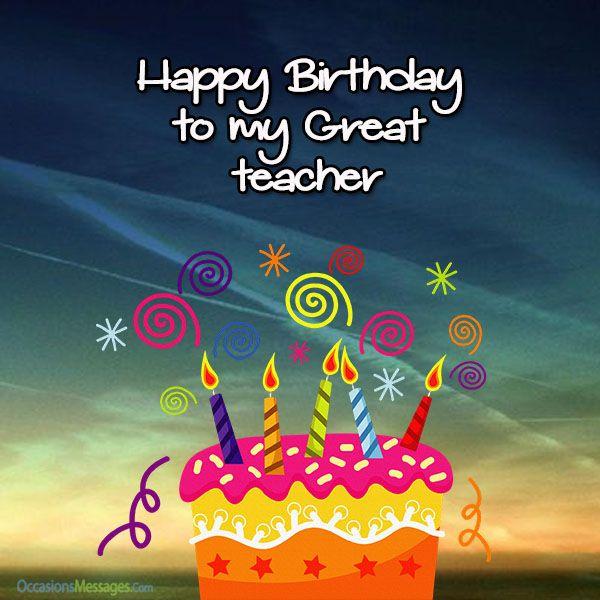 Birthday Quote For Teacher: Happy Birthday Teacher