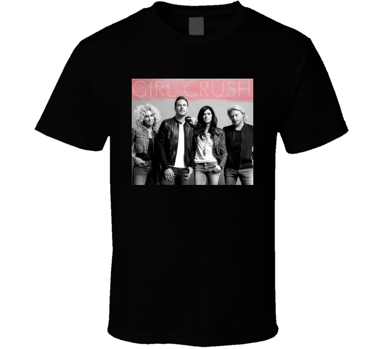 59dab167e10 Little Big Town Girl Crush t shirt