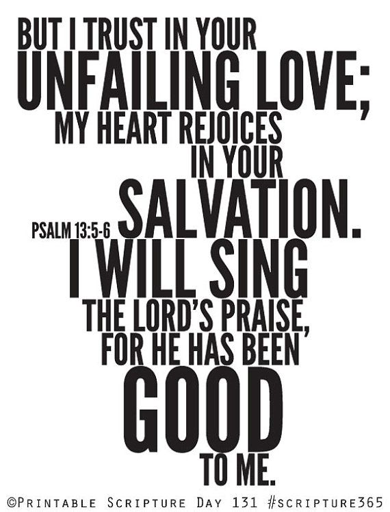 For the Lord is Good. Psalm 13:5-6. 8x10in DIY Printable