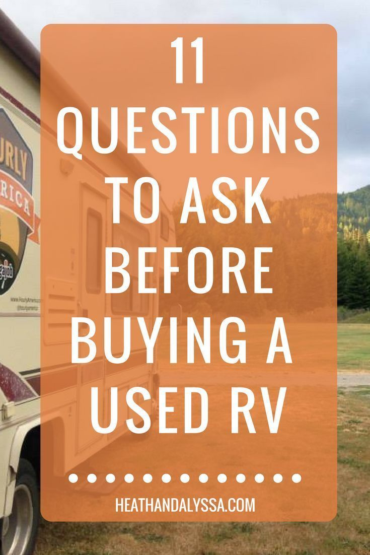11 questions to ask before buying a used rv used rv