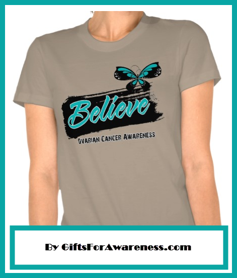 c9a88a24e38 Ovarian Cancer Believe slogan shirts, apparel, tees and gifts by  www.giftsforawareness.com