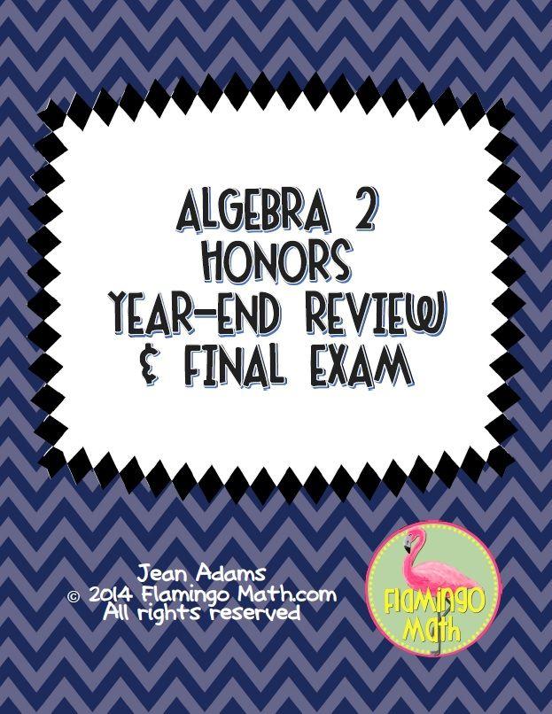 Algebra 2 Year End Review And Exam ALGEBRA 2 HONORS