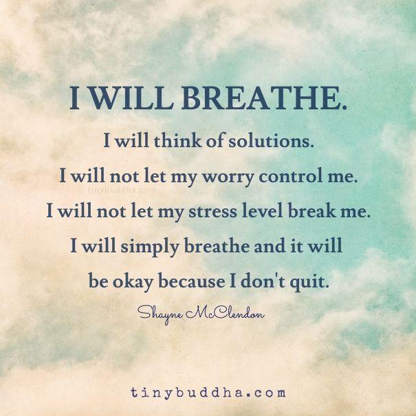 I Will Breathe - Tiny Buddha