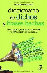 Descarga PDF: Alberto Buitrago - Diccionario de dichos y frases hechas - http://bibliotecaignoria.blogspot.com/2013/07/descarga-alberto-buitrago-diccionario.html#.UdhdNvlWySo