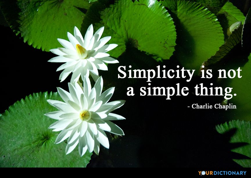 Simplicity Is Not A Simple Thing Charlie Chaplin Quotes Simplicity Quotes Charlie Chaplin
