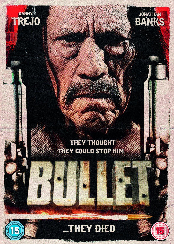 Bullet Movie Danny Trejo