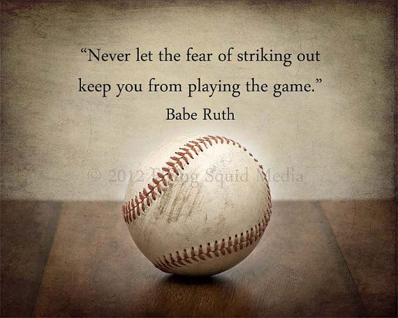 Baseball Art On Paper Or Canvas Never Let The Fear Of Striking Out Baseball Decor Boy S Room Decor Spo Babe Ruth Quotes Baseball Quotes Softball Quotes