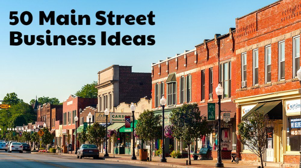Every Town Offers Business Opportunities Here Are 50 Main Street Small Ideas For Those Who Want To Gain The Of Other Businesses