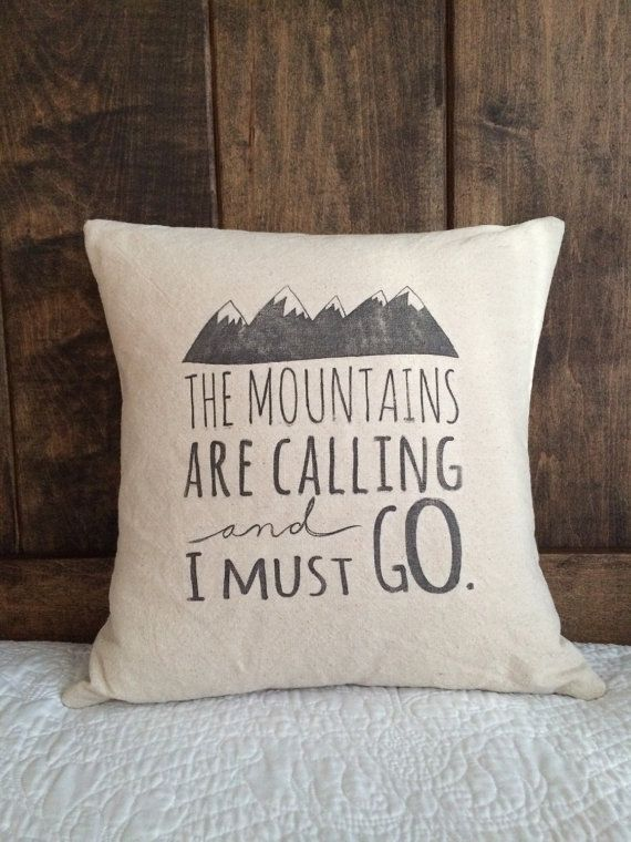 The Mountains Are Calling And I Must Go Pillow By