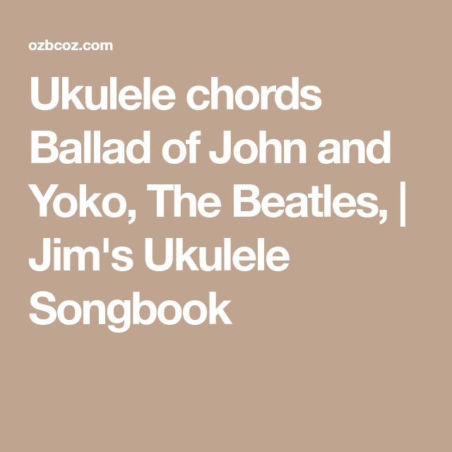 Ukulele Chords Ballad Of John And Yoko The Beatles Jims Ukulele