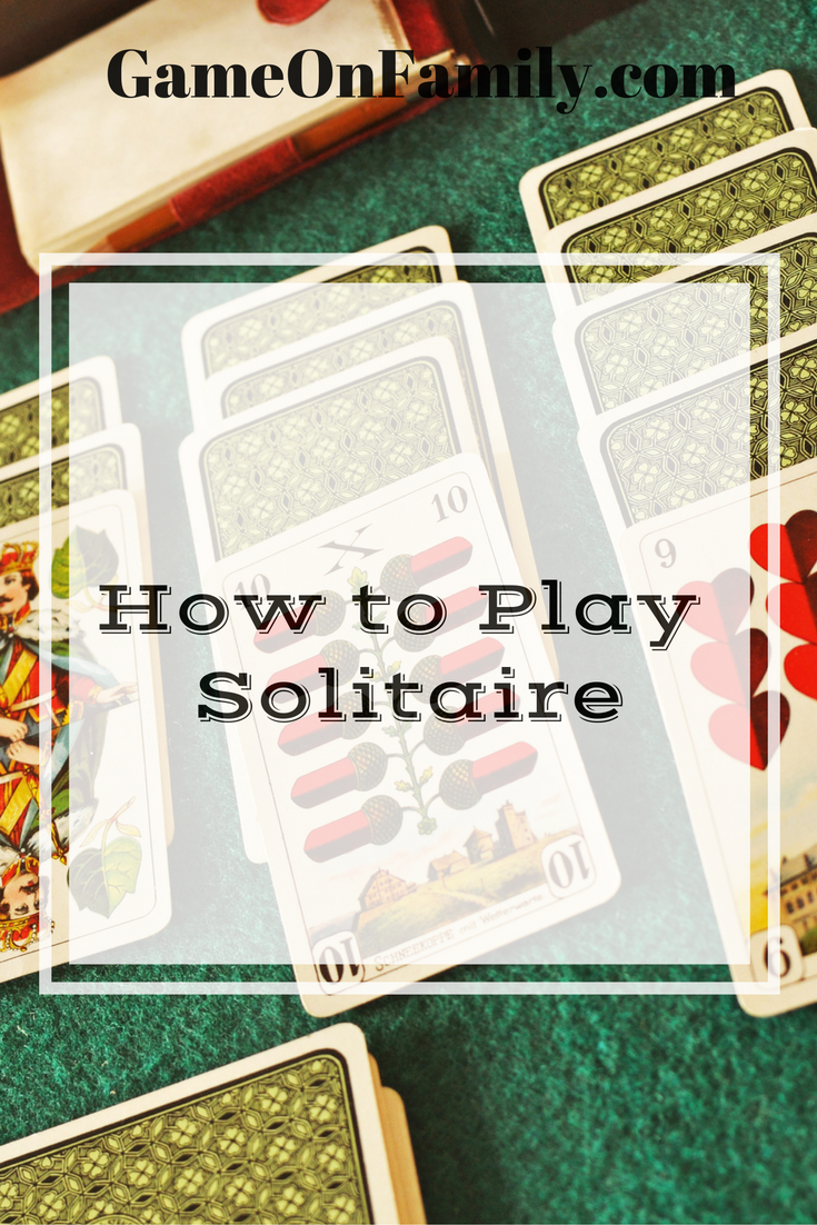 How to Play Solitaire (aka Patience) Family card games