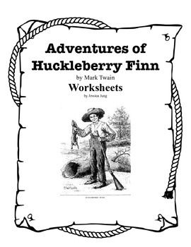 Adventures of Huckleberry Finn--Worksheets & Assignments
