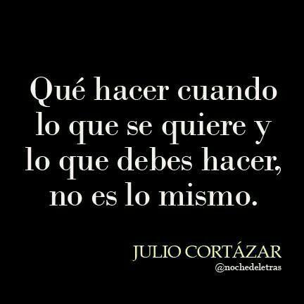 Querer Deber Julio Cortázar Cortazar Y Te Quiero