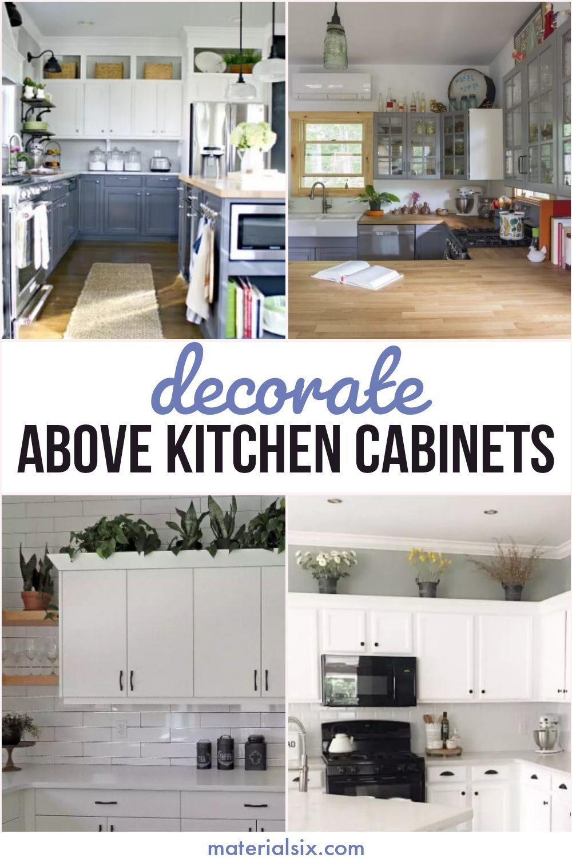 9 Pretty Above Kitchen Cabinet Decor Ideas Materialsix Com In 2021 Decorating Above Kitchen Cabinets Kitchen Cabinets Decor Above Kitchen Cabinets Decor Modern decorating above kitchen cabinets