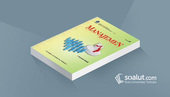 Soal Ujian Ut Akuntansi Ekma4116 Manajemen Dan Kunci Jawaban Akuntansi Sistem Informasi Manajemen Teori