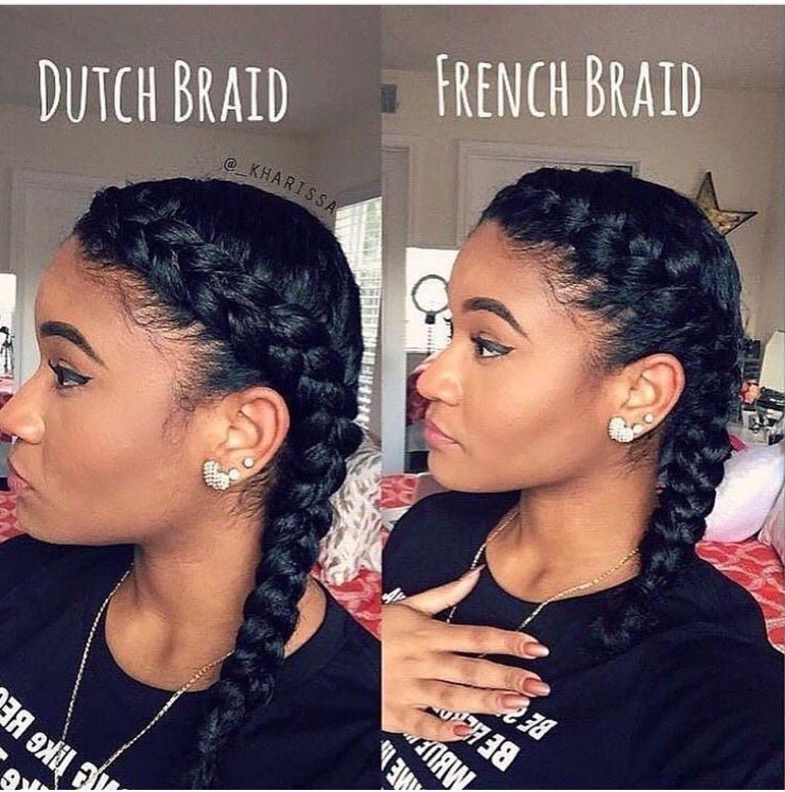 Dutch Braid Vs French Braid Natural Hair Styles Braided Hairstyles Beautiful Hair