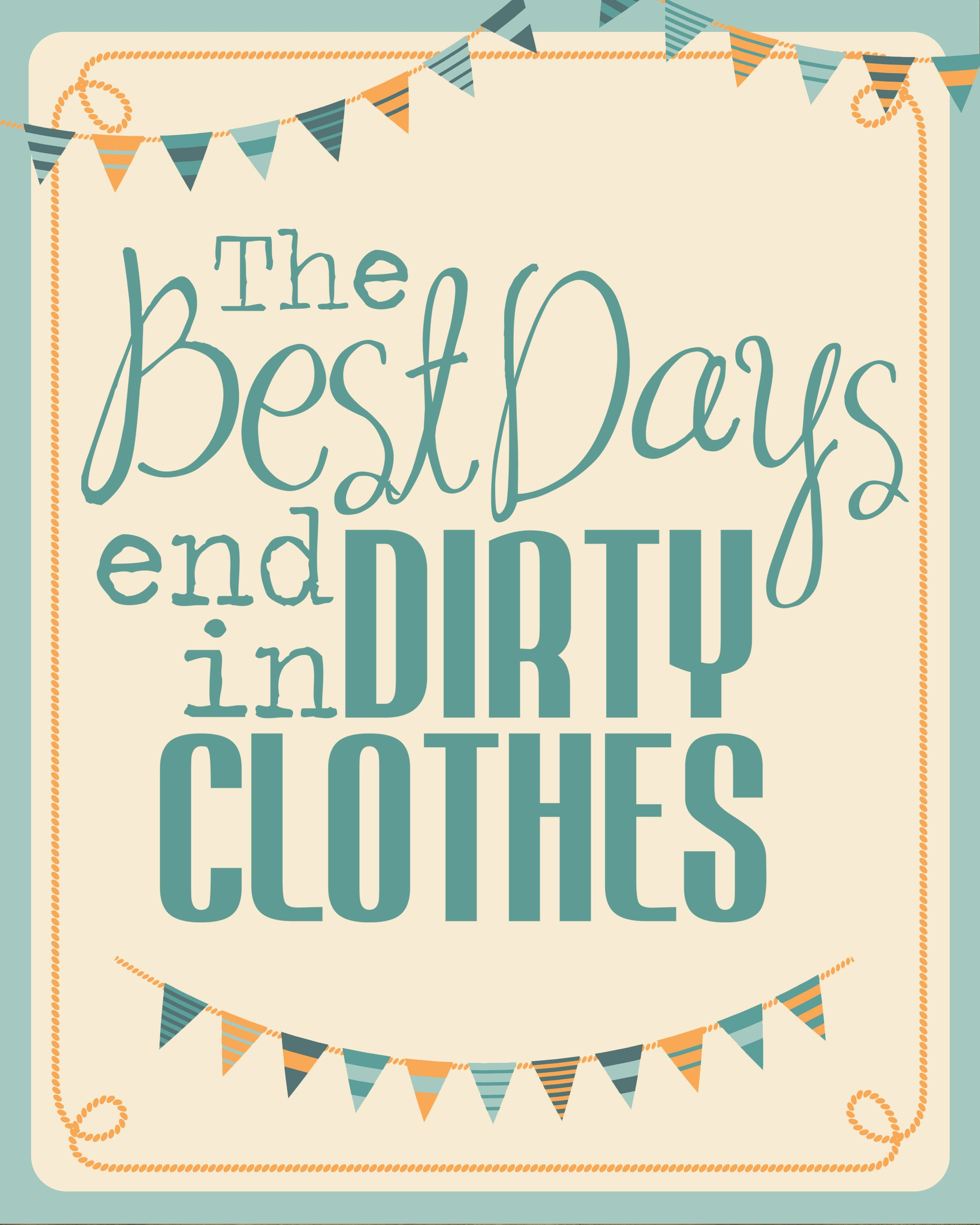 Free Printable Bathroom Art The Best Days End In Dirty Clothes Free Sign  Free Printable