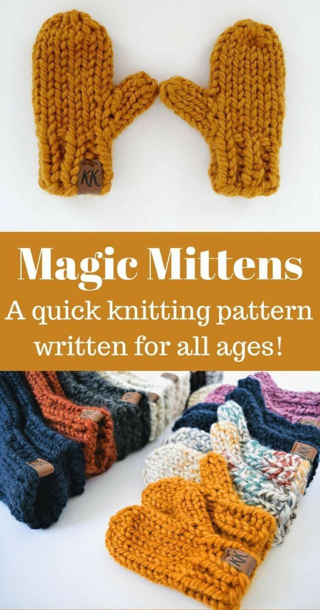 Click for the pattern and video tutorial! Magic Mittens combines a classic mitten style with ... Click for the pattern and video tutorial! Magic Mittens combines a classic mitten style with super bulky yarn for a fast and addictive knit for all ages. They are knit entirely in the round using the magic loop method, and written for sizes from toddler to adult men's