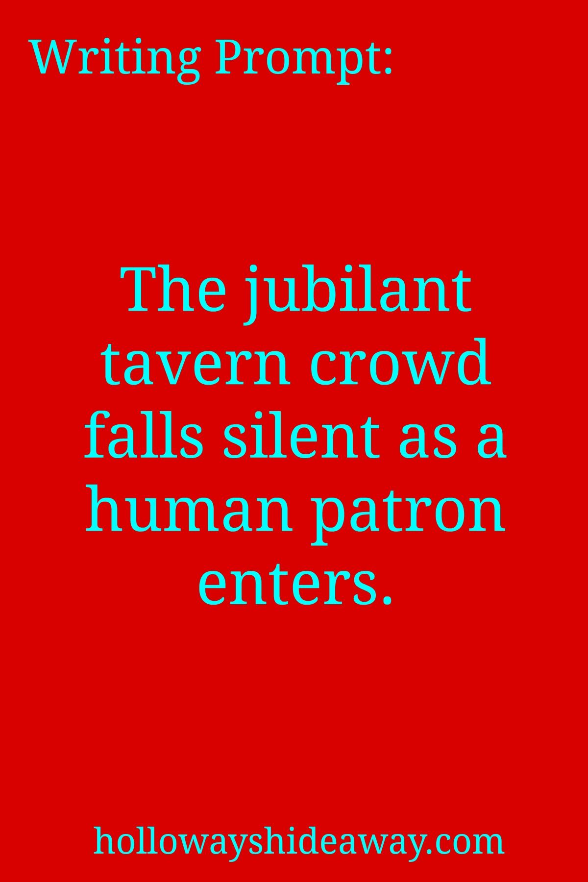 Fantasy Writing Prompts-September 2016-The jubilant tavern crowd falls silent as…