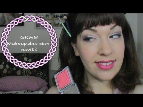 GRWM:  makeup,novità,decisioni
