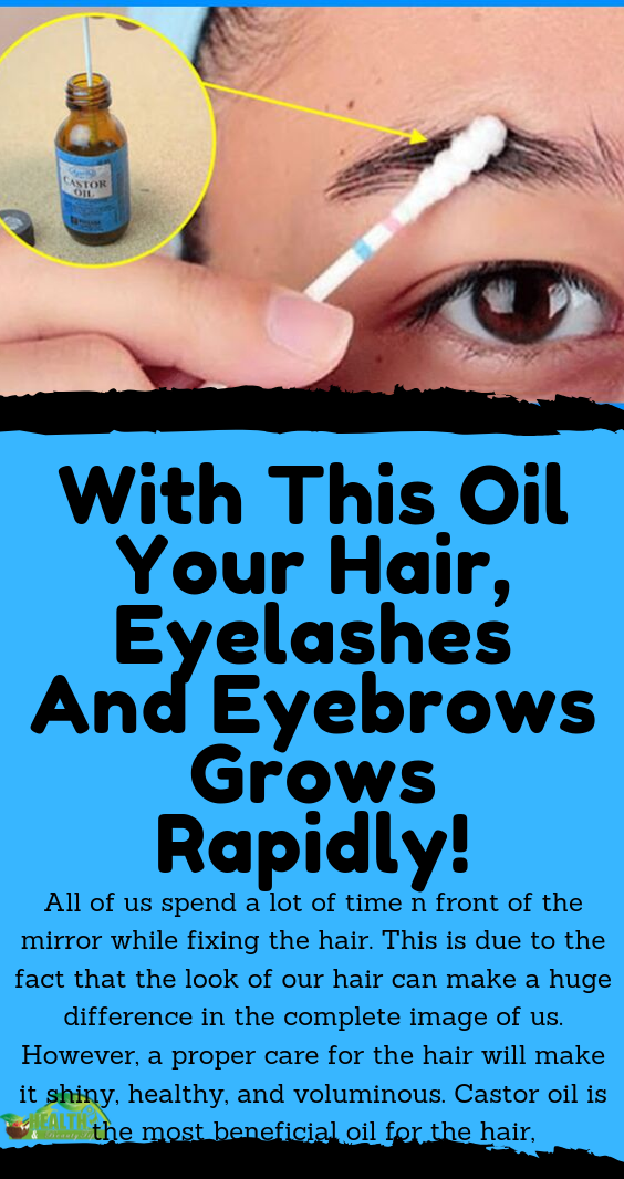 With This Oil Your Hair, Eyelashes And Eyebrows Grows Rapidly! All of us spend a lot of time n front of the mirror while fixing the hair. This is due to the fact that the look of our hair can make a huge difference in the complete image of us. However, a proper care for the hair will make it shiny, healthy, and voluminous. Castor oil is the most beneficial oil for the hair, as it is high in Omega-9 fatty oils which support the health and growth of the hair.