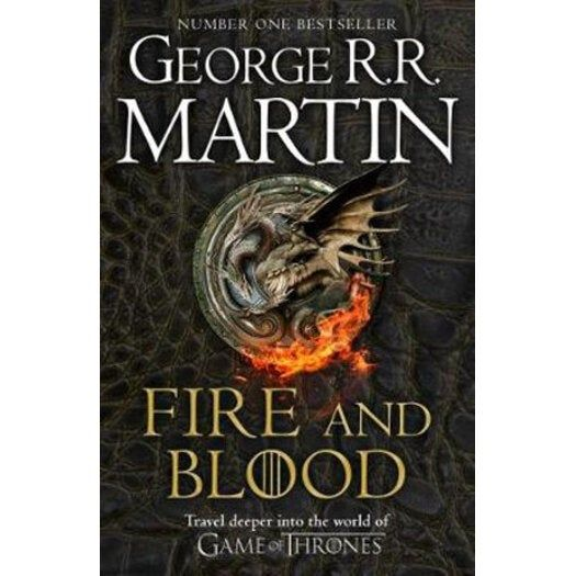 Fire And Blood 300 Years Before A Game of Thrones A Targaryen History