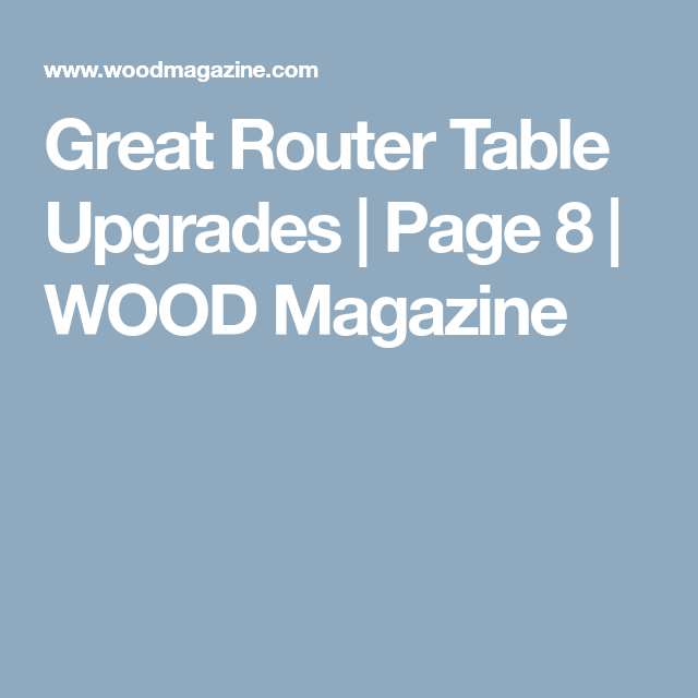 Great router table upgrades page 8 wood magazine xdjy great router table upgrades page 8 wood magazine keyboard keysfo Gallery