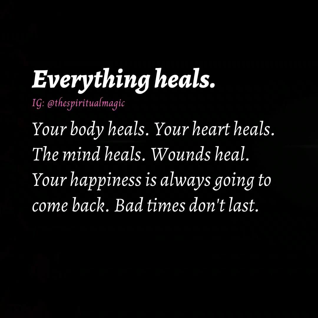 Everything heals