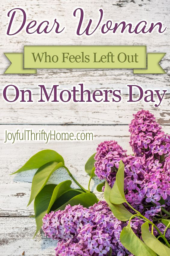 Dear woman who feels left out on Mother's Day, I want you to know that I see you. I know this day is hard and I hope to offer you some encouragement. - Joyful Thrifty Home