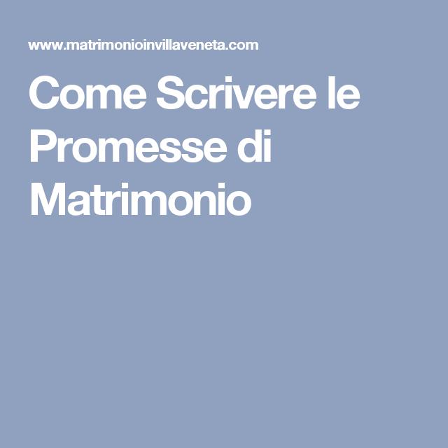 Come Scrivere Le Promesse Di Matrimonio Promesse Di Matrimonio E Matrimonio