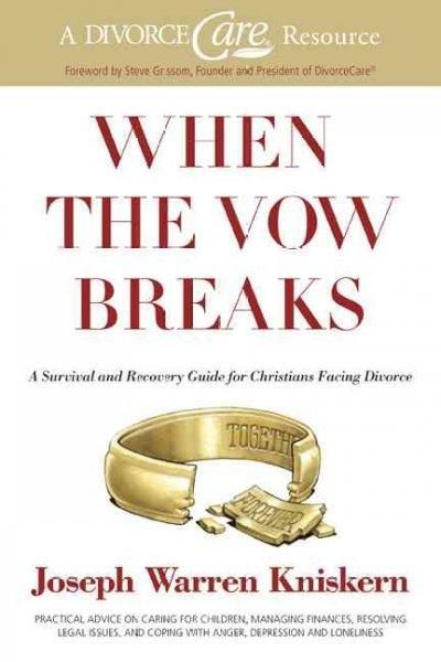 When the Vow Breaks: A Survival and Recovery Guide for