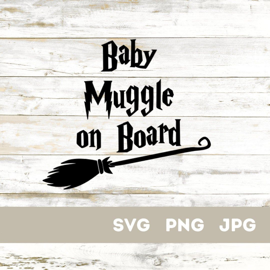 Svg Png Jpg Files Only Baby Muggle On Board Car Sticker Etsy In 2021 Sticker Design Car Sticker Design Png [ 1080 x 1080 Pixel ]