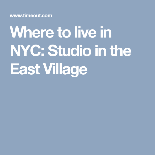 Where to live in NYC: Studio in the East Village