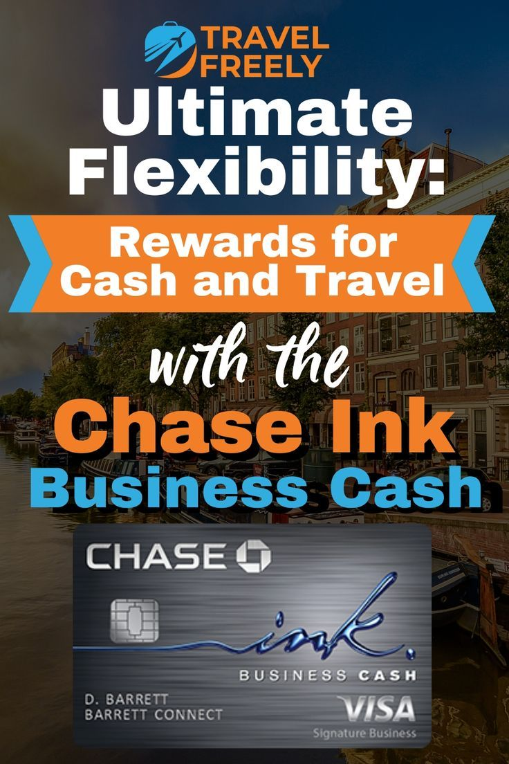 Chase Ink Cash Complete Guide Travel Freely Complete