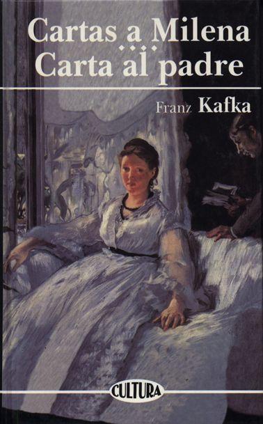 Cartas A Milena Cartas Al Padre Franz Kafka La Novela Reune La Correspondencia Que Entre 1920 Y 1922 Franz Kafka 1883 19 Carta A Mis Padres Libros Cartas
