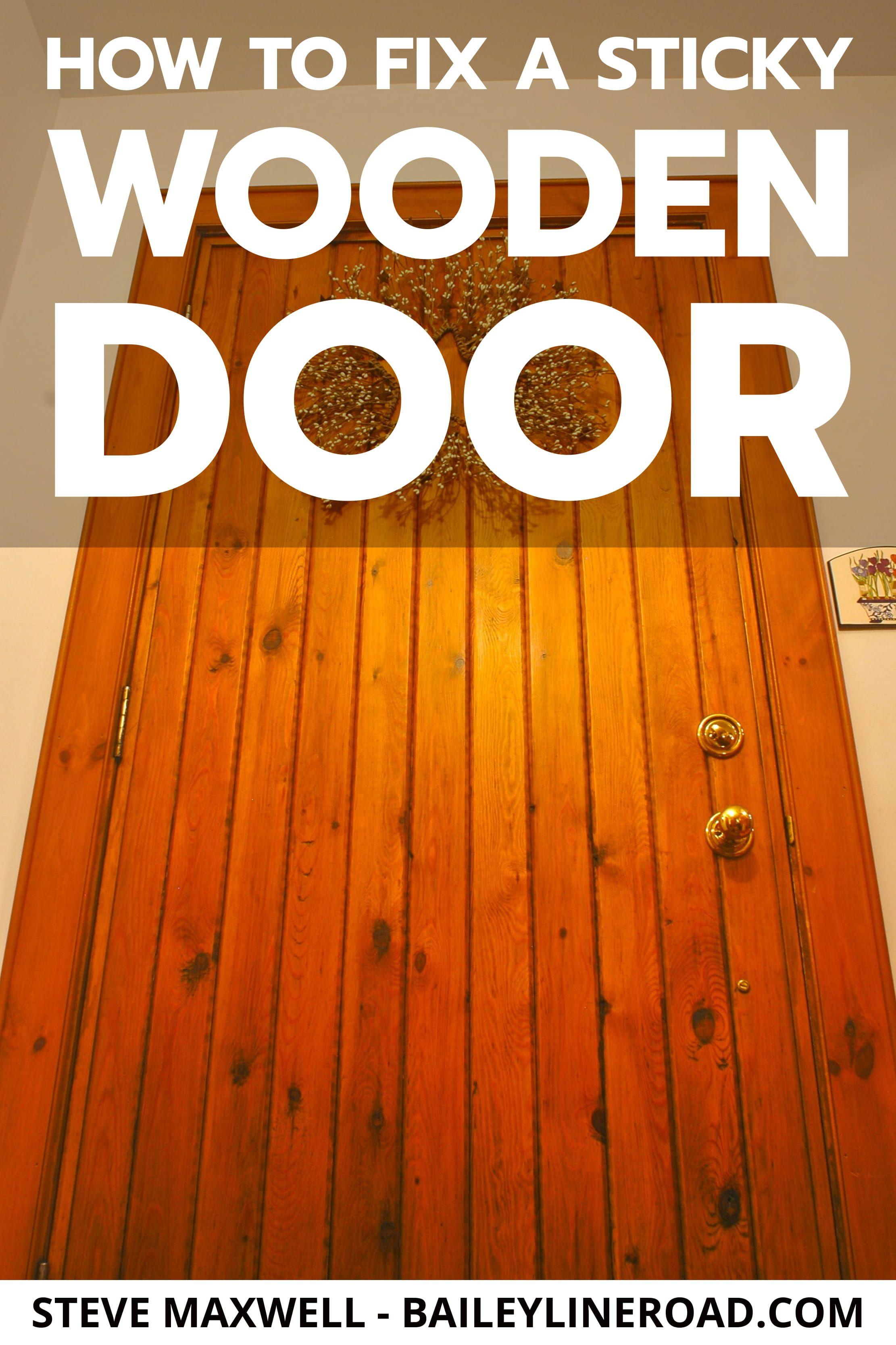 Sticky Wooden Door Fix Tips For Diy Repairs Baileylineroad In 2020 Wooden Doors Wooden Door Repair