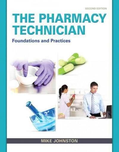 The Pharmacy Technician Foundations and Practice Pharmacy