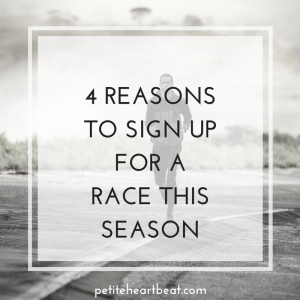 4 Reasons To Sign Up for a Race This Season