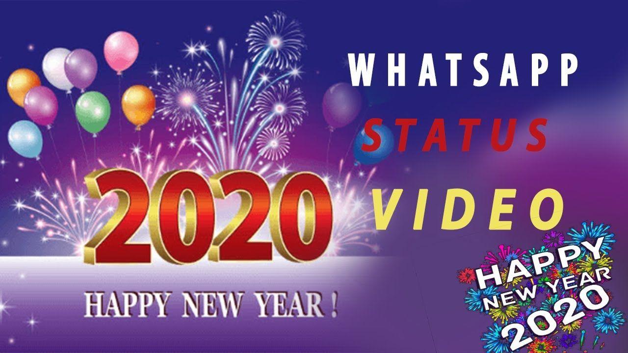 Happy New Year Whatsapp Status 2020 2020 Whatsapp Status Videos