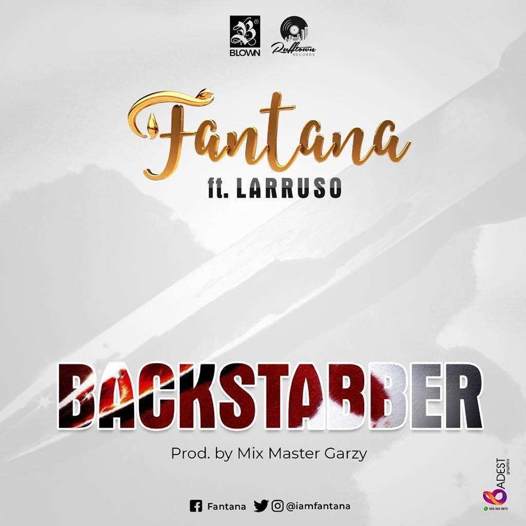DOWNLOAD MP3 Fantana Backstabber Ft Larruso in 2020