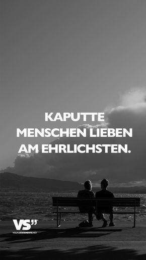 Kaputte Menschen lieben am ehrlichsten - #ehrlichsten #Kaputte #lieben #Menschen #offene