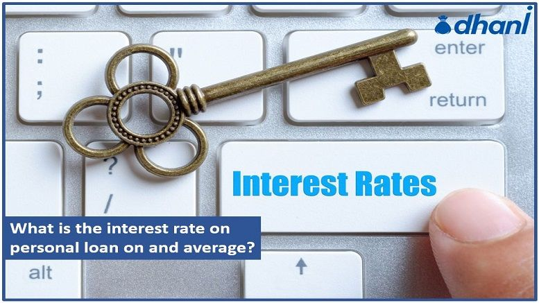 What Is The Interest Rate On Personal Loan On And Average Apply For Dhani Personal Loans Loan Interest Rates Personal Loans Interest Rates
